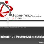 Osservatorio Nazionale e-Care. Gli Indicatori e il Modello Multidimensionale